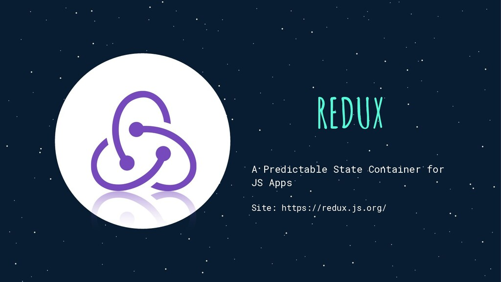REDUX A Predictable State Container for JS Apps...