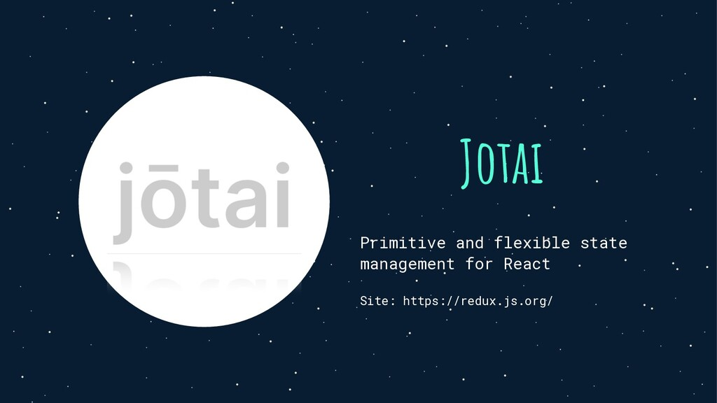 Jotai Primitive and flexible state management f...