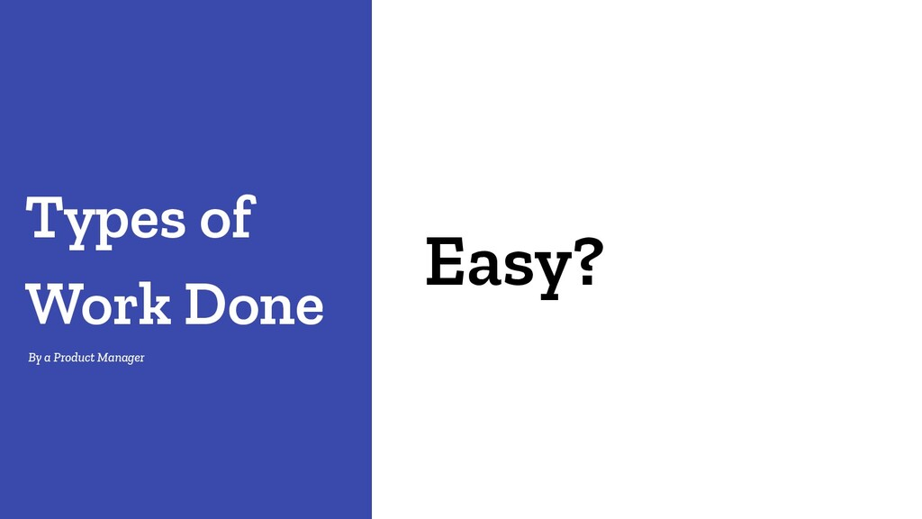 Easy? Types of Work Done By a Product Manager