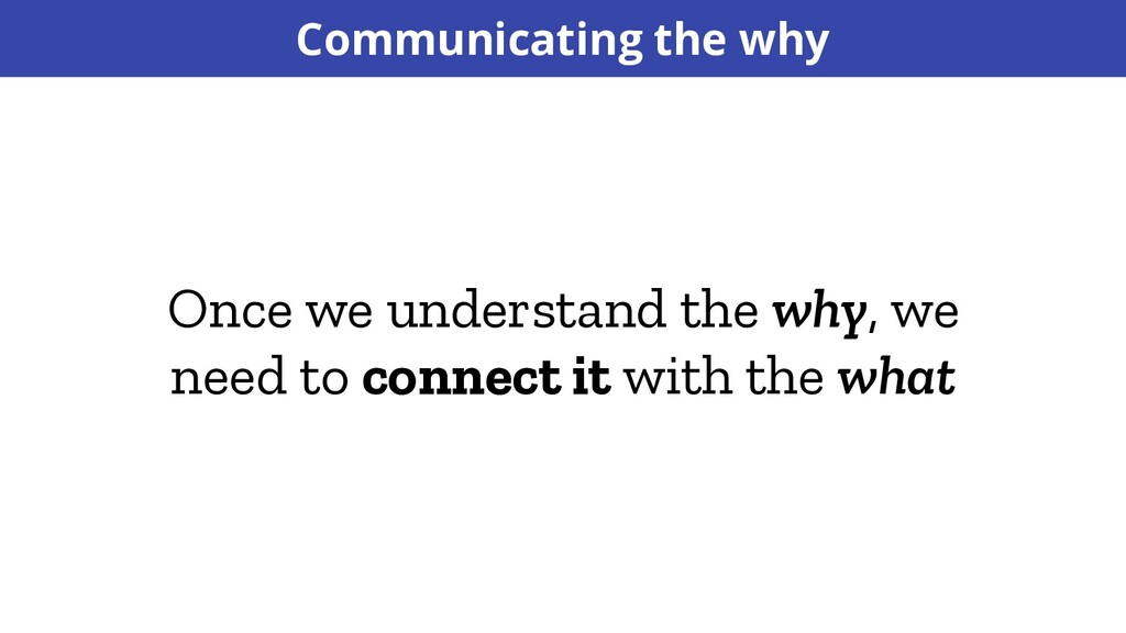 Once we understand the why, we need to connect ...