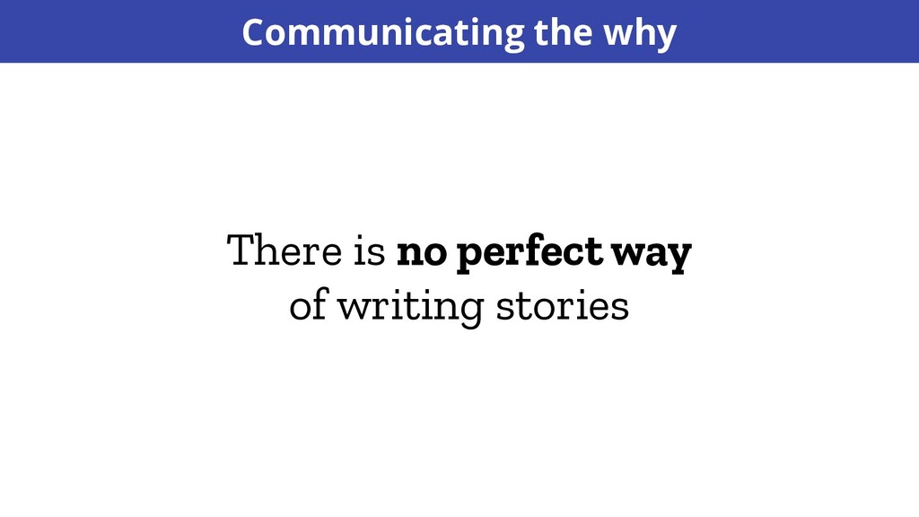 There is no perfect way of writing stories Comm...