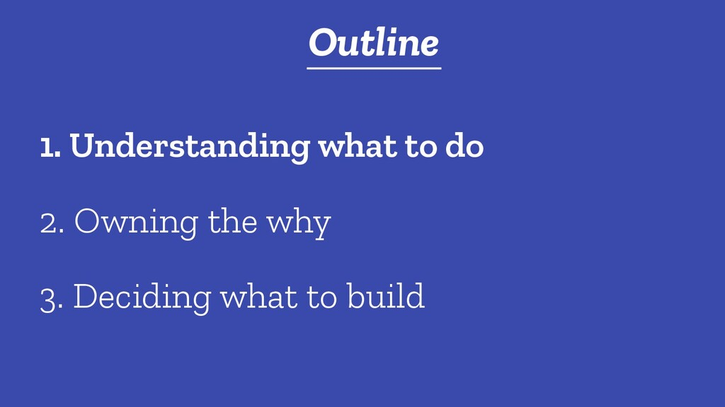 t Outline 2. Owning the why 1. Understanding wh...