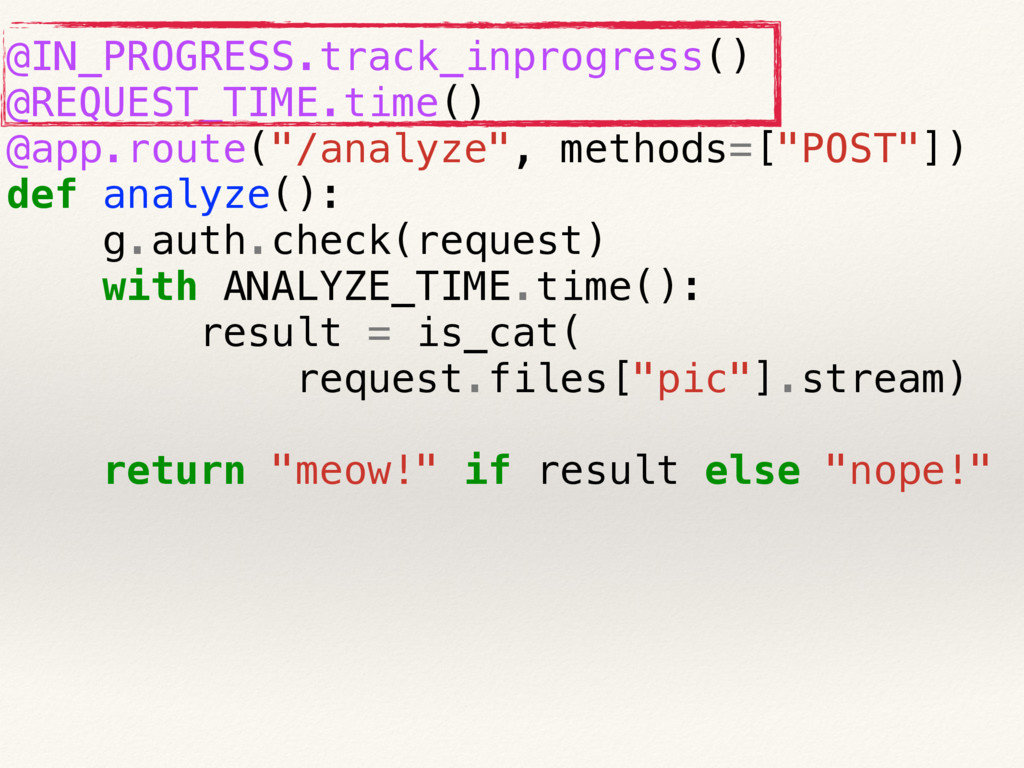 @IN_PROGRESS.track_inprogress() @REQUEST_TIME.t...