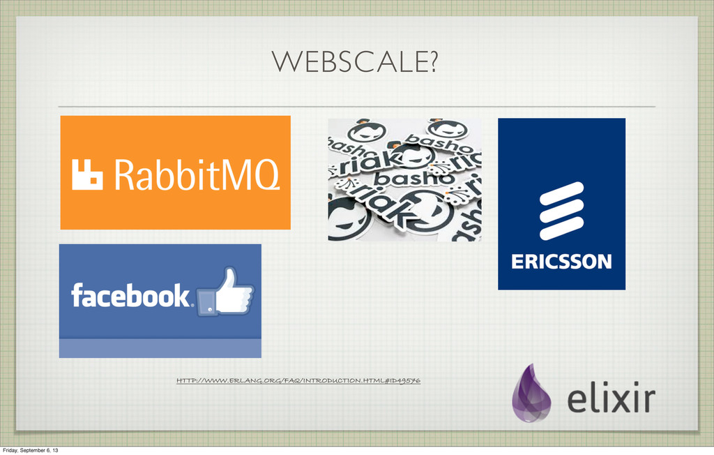 WEBSCALE? HTTP://WWW.ERLANG.ORG/FAQ/INTRODUCTIO...