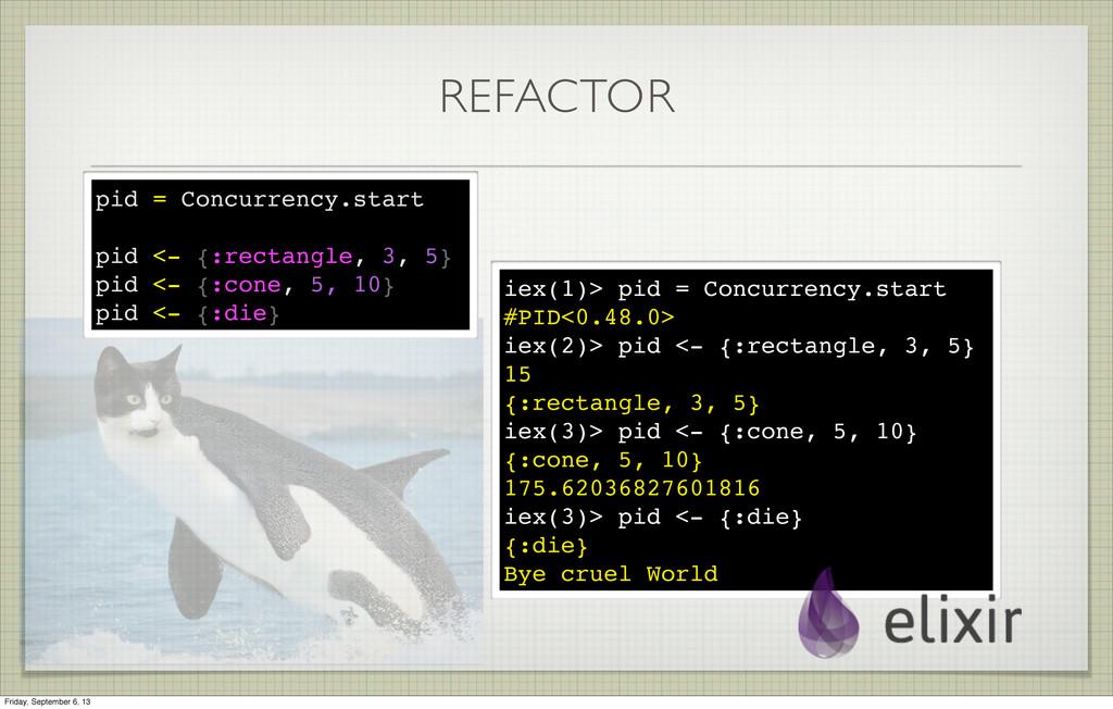iex(1)> pid = Concurrency.start #PID<0.48.0> ie...