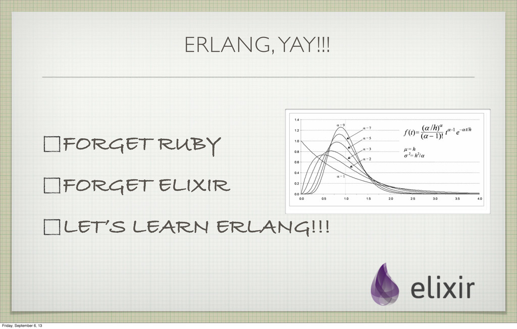ERLANG, YAY!!! FORGET RUBY FORGET ELIXIR LET'S ...