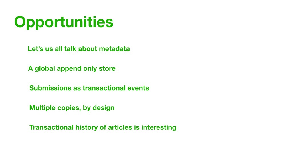 Opportunities Let's us all talk about metadata ...