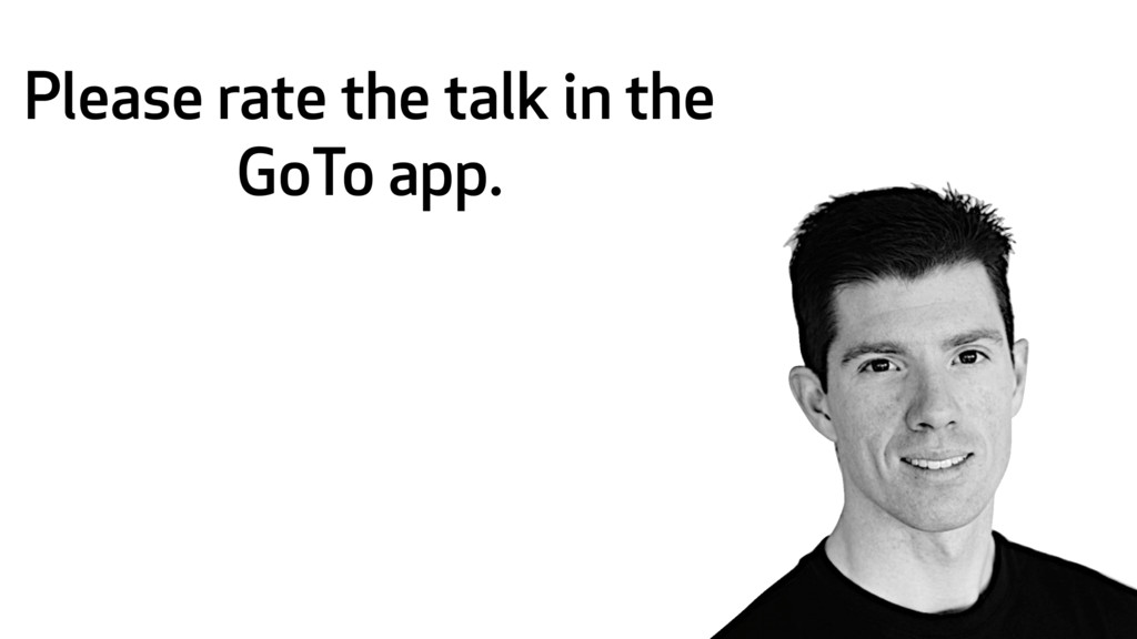 Please rate the talk in the GoTo app.