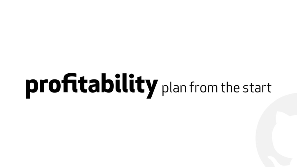 ! profitability plan from the start