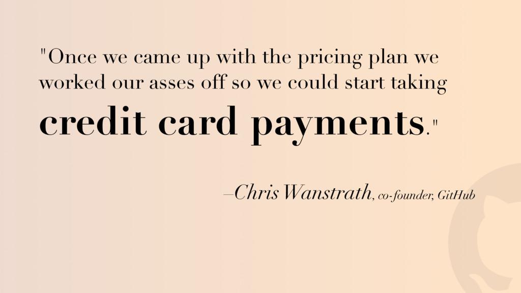 "! –Chris Wanstrath, co-founder, GitHub ""Once we..."