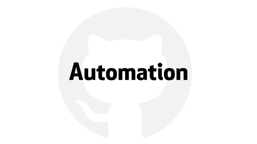 ! Automation