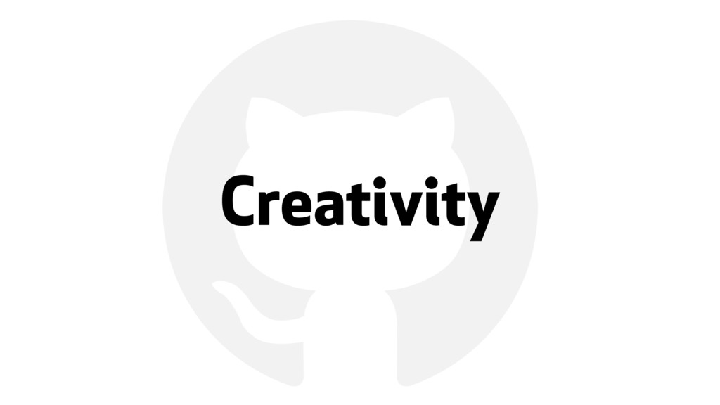 ! Creativity