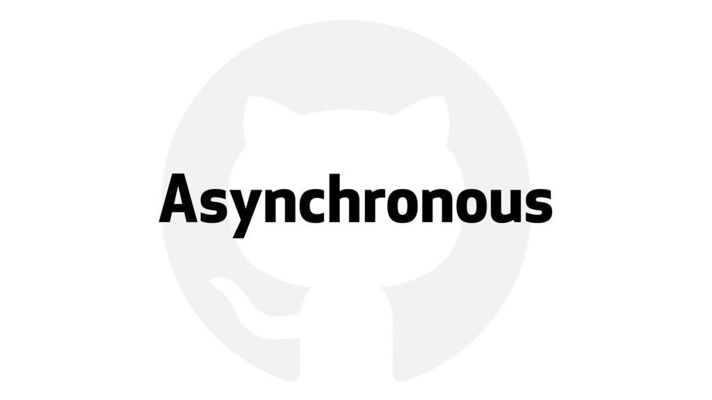 ! Asynchronous