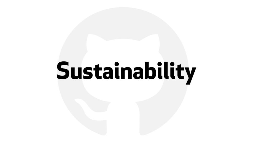 ! Sustainability
