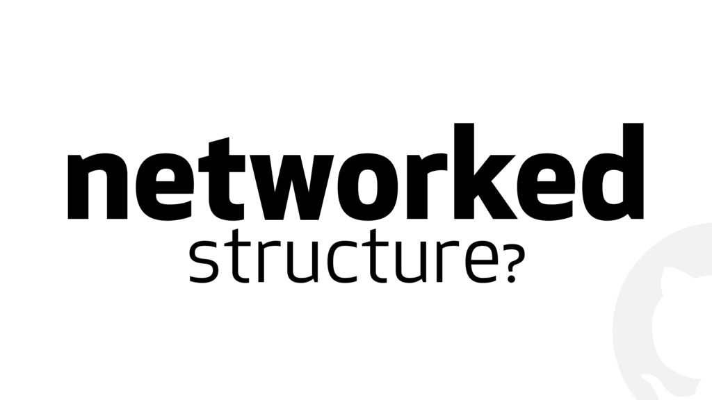 ! networked structure?