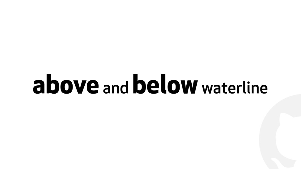 ! above and below waterline