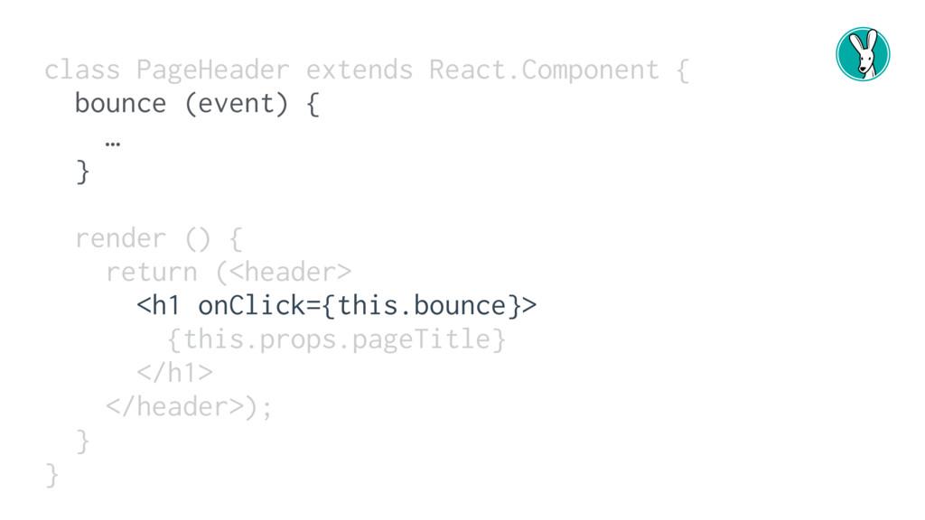 class PageHeader extends React.Component { boun...