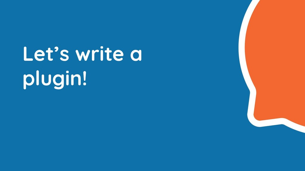 Let's write a plugin!