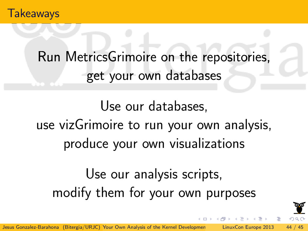 Takeaways Run MetricsGrimoire on the repositori...