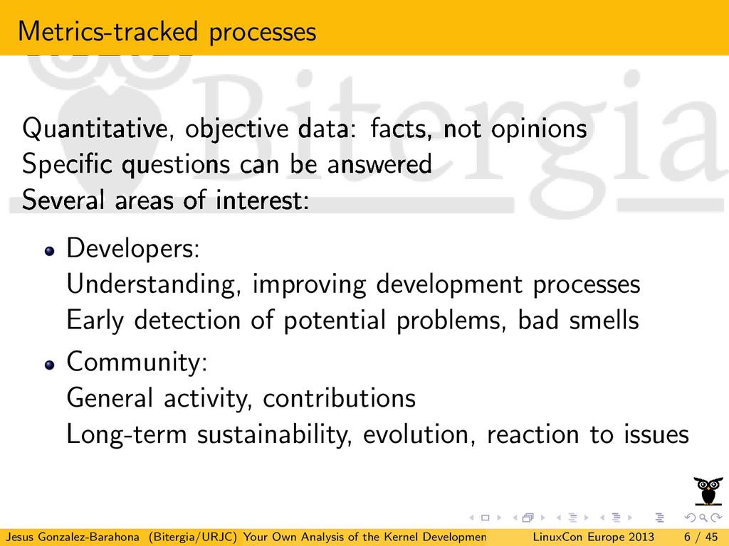 Metrics-tracked processes Quantitative, objecti...
