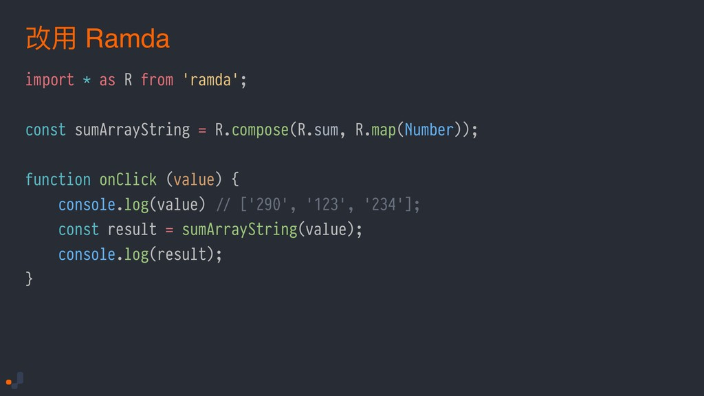 import * as R from 'ramda'; const sumArrayStrin...