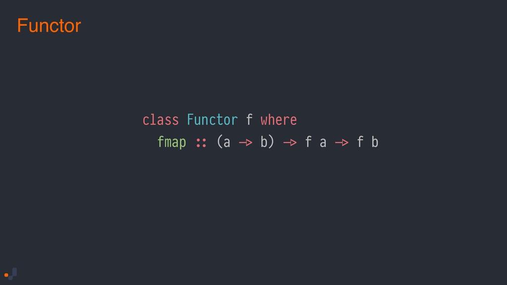class Functor f where fmap !:: (a !-> b) !-> f ...