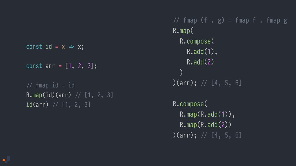 const id = x !=> x; const arr = [1, 2, 3]; !// ...