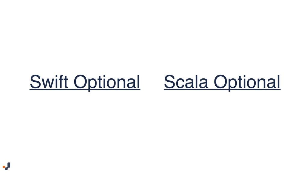 Swift Optional Scala Optional