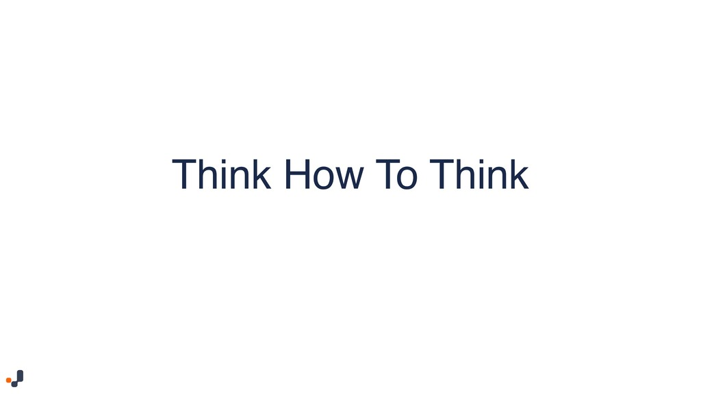 Think How To Think