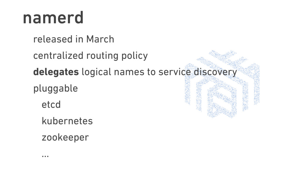 namerd released in March centralized routing po...
