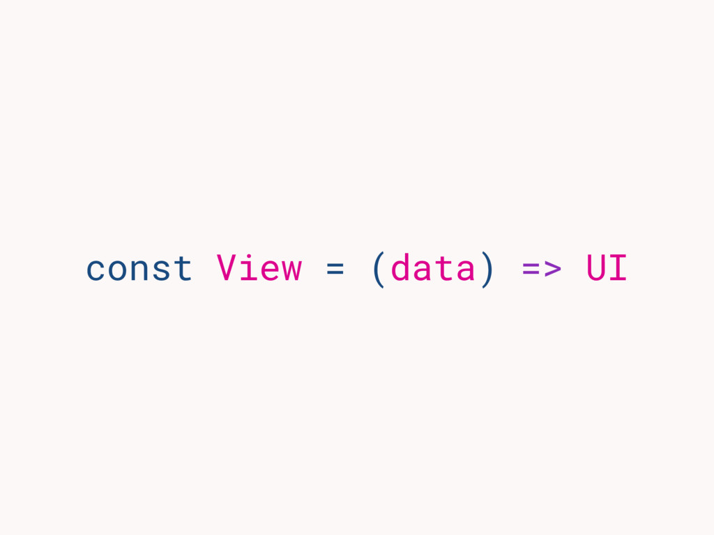 const View = (data) => UI