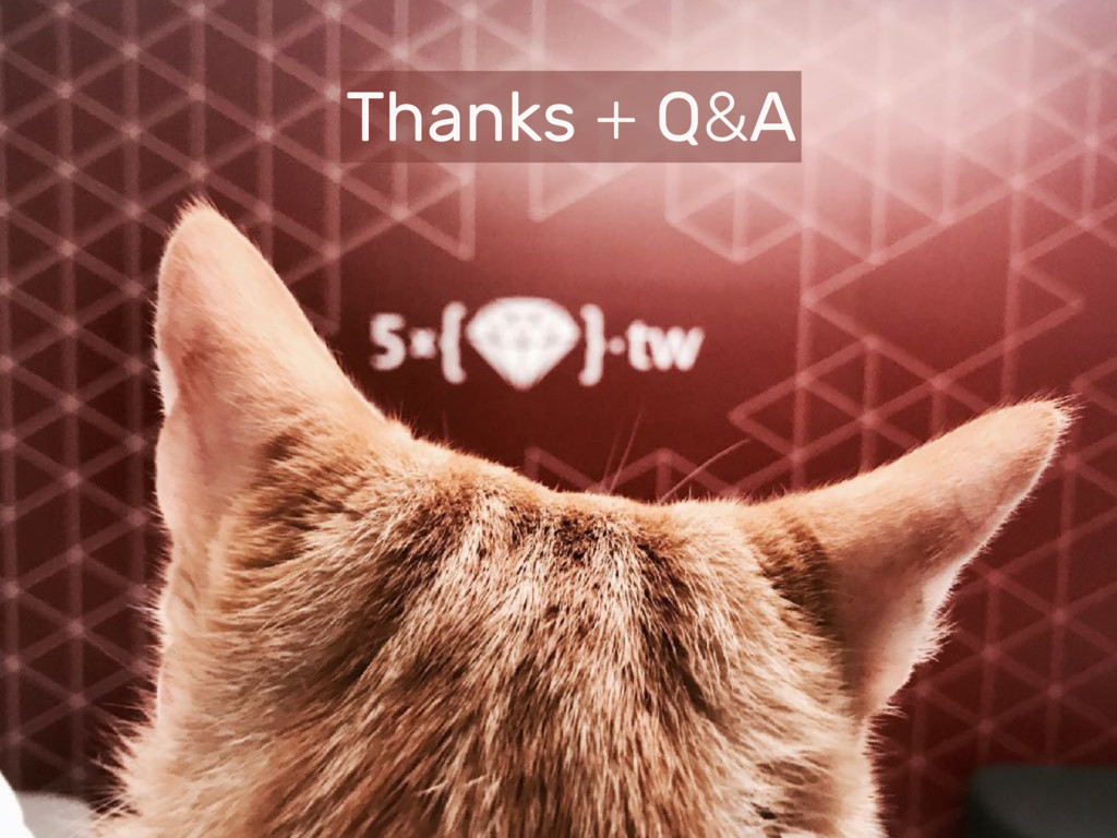 Thanks + Q&A