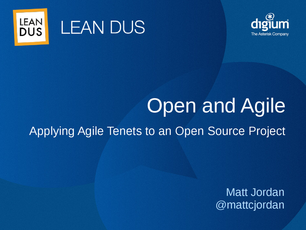 Open and Agile Matt Jordan @mattcjordan Applyin...