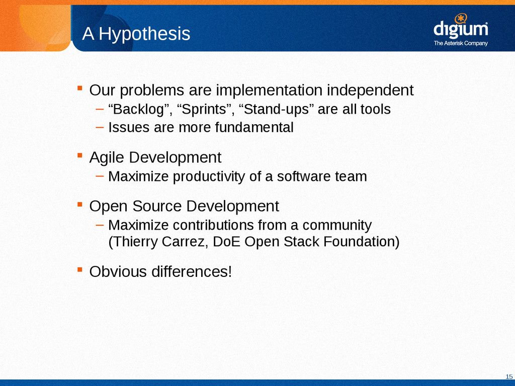 15 A Hypothesis  Our problems are implementati...