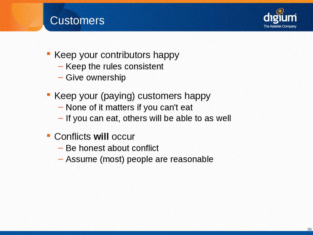 26 Customers  Keep your contributors happy – K...