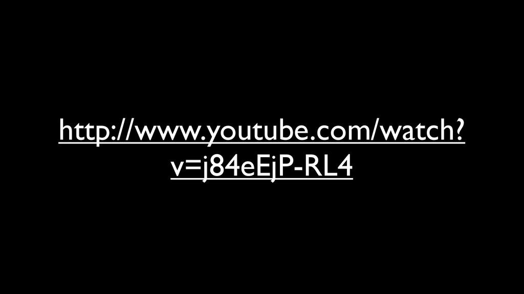 http://www.youtube.com/watch? v=j84eEjP-RL4
