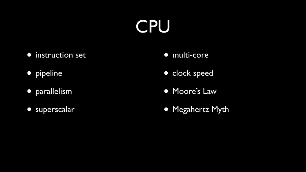 CPU • instruction set • pipeline • parallelism ...