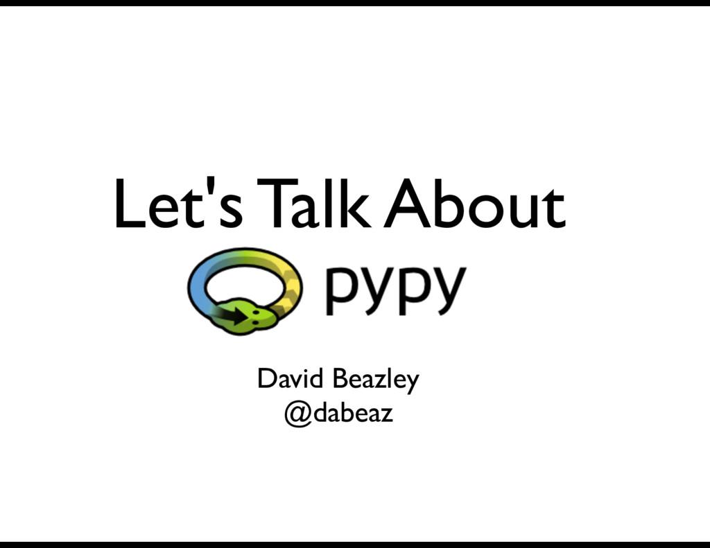 Let's Talk About David Beazley @dabeaz