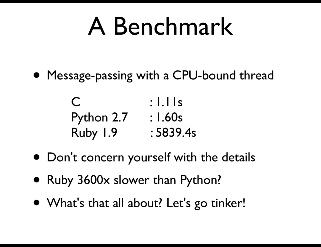 A Benchmark • Message-passing with a CPU-bound ...