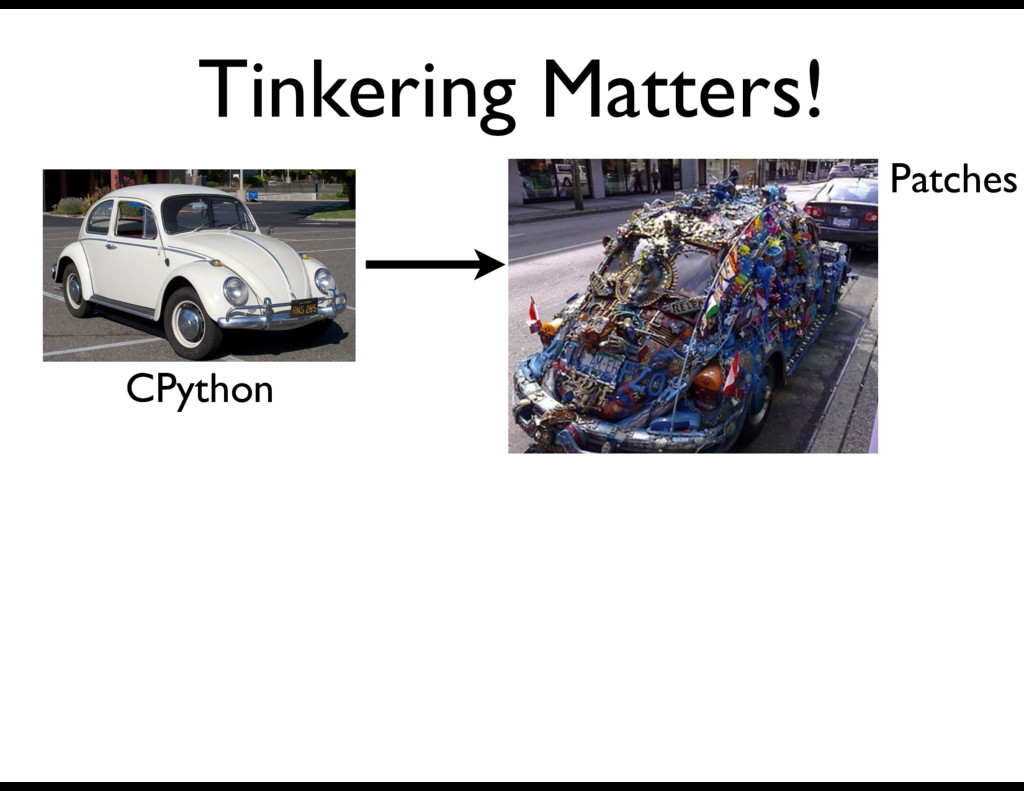 Tinkering Matters! CPython Patches