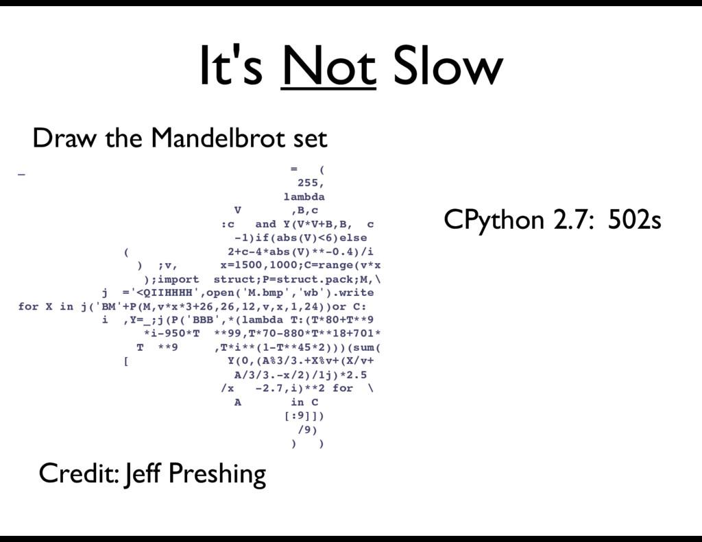 It's Not Slow Draw the Mandelbrot set Credit: J...