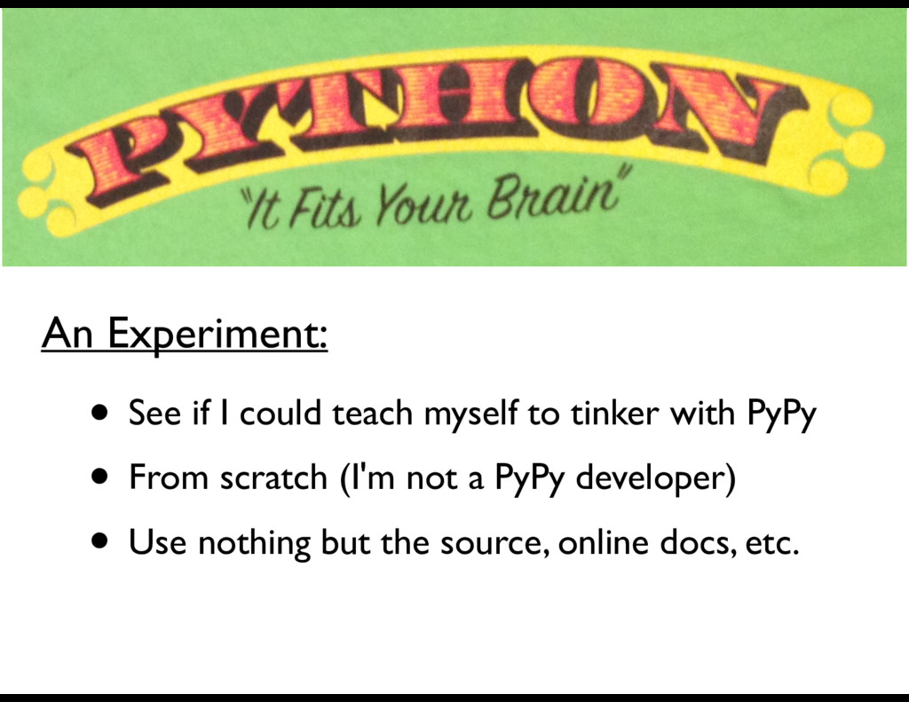 • See if I could teach myself to tinker with Py...