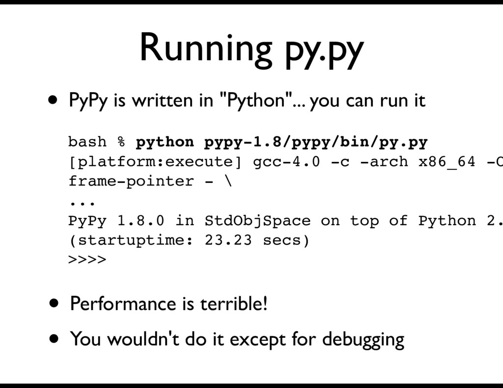 """Running py.py • PyPy is written in """"Python""""... ..."""
