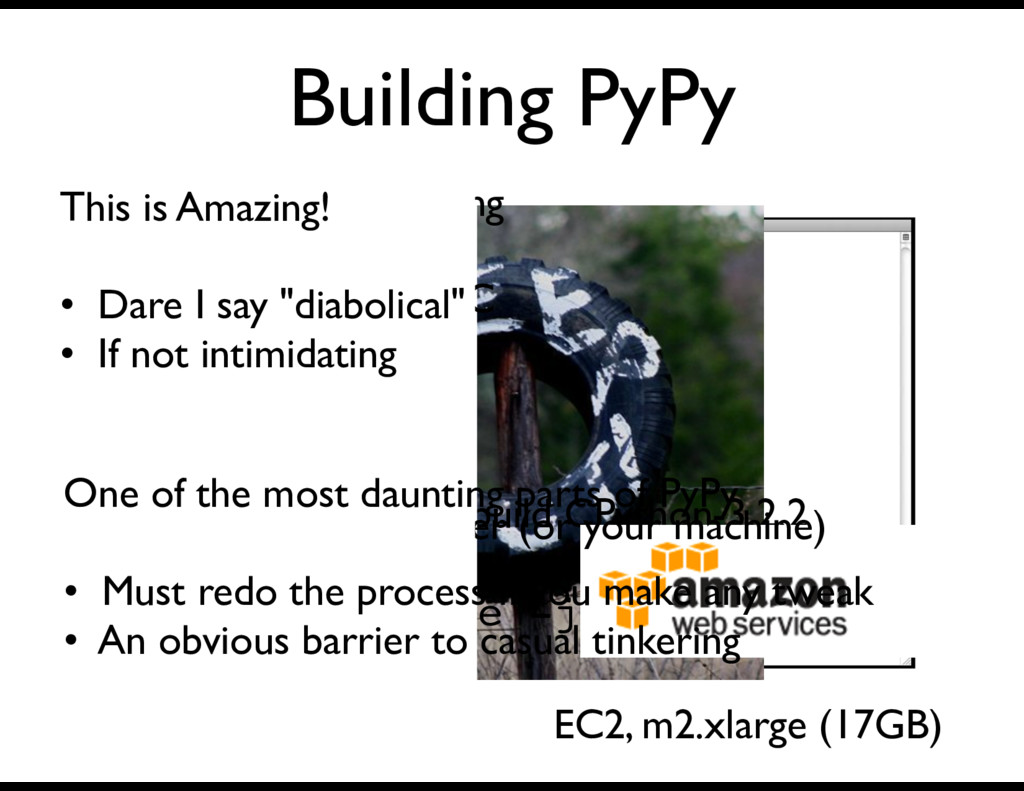 Building PyPy Some Facts: • Movie is @ 64x spee...