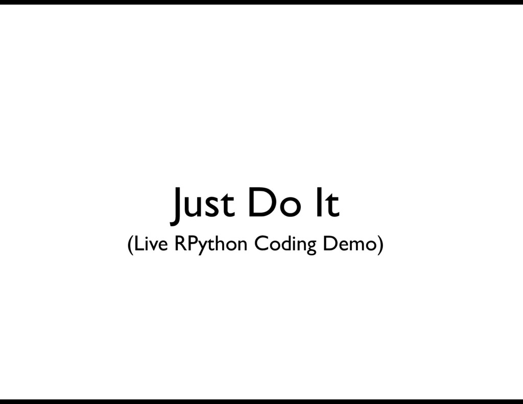 Just Do It (Live RPython Coding Demo)