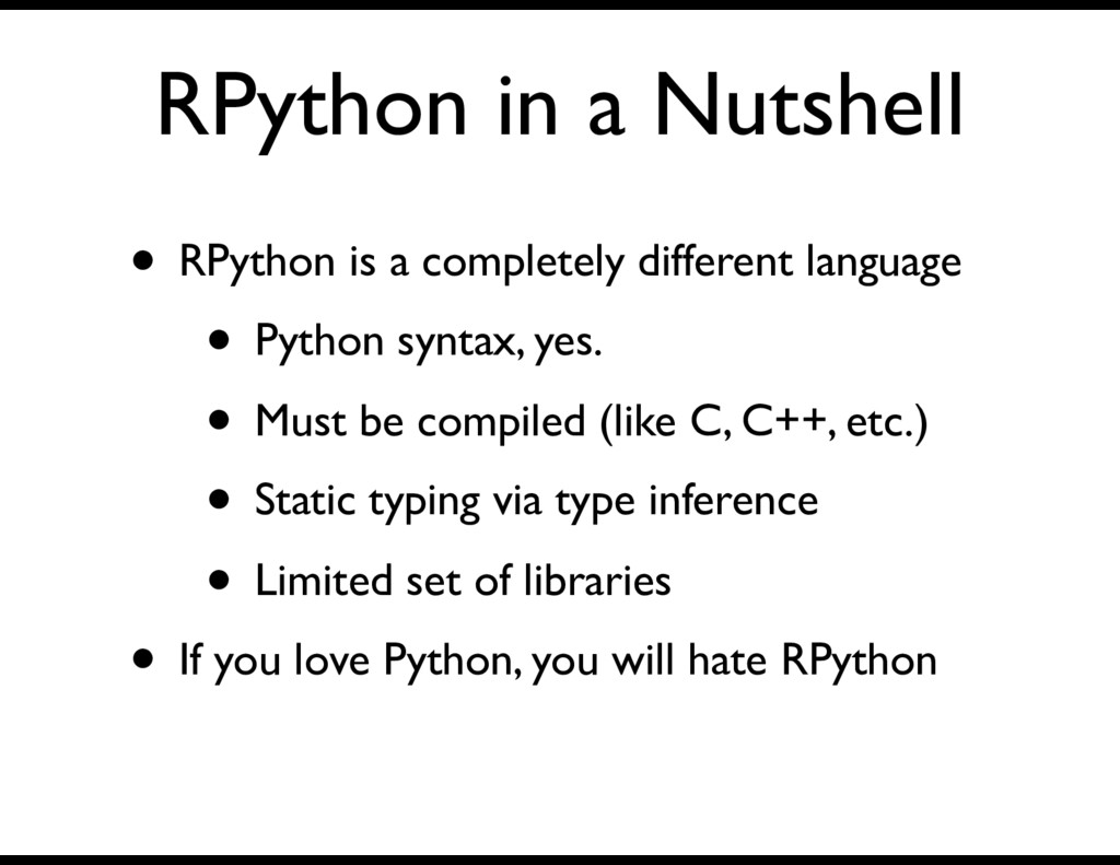 RPython in a Nutshell • RPython is a completely...