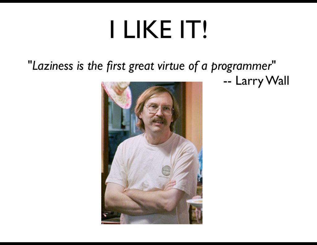 """I LIKE IT! """"Laziness is the first great virtue o..."""