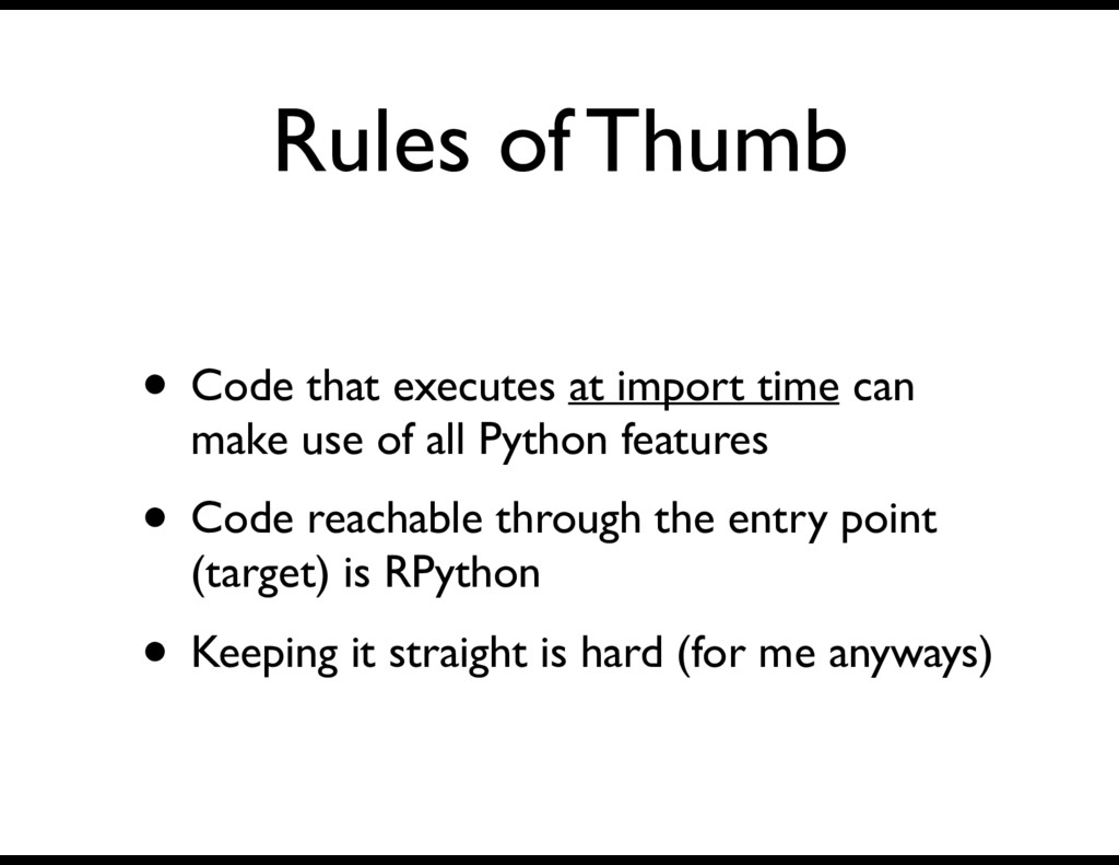 Rules of Thumb • Code that executes at import t...