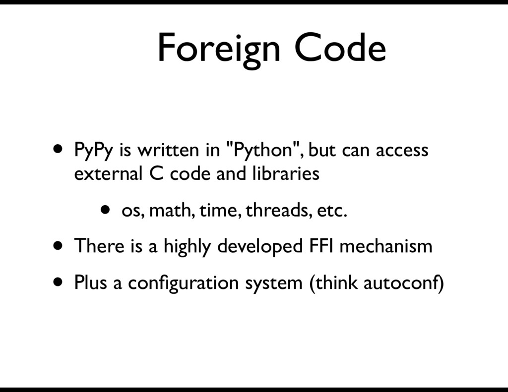 """Foreign Code • PyPy is written in """"Python"""", but..."""