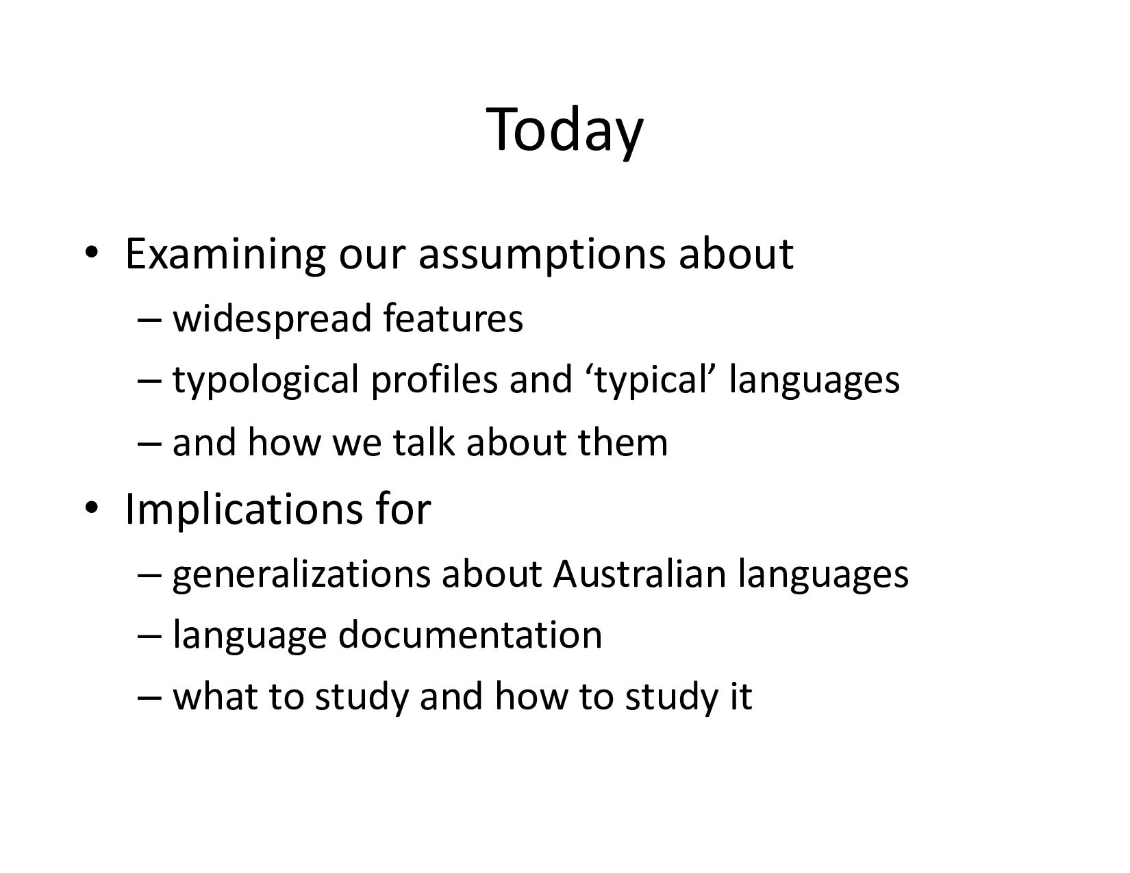 Today • Examining our assumptions about –typo...